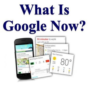 What is Google Now
