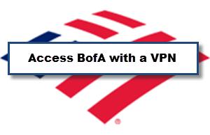 Bank of America VPN Access