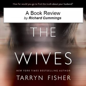 book-review-the-wives-tarryn-fisher-by-richard-cummings-