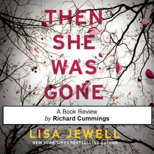 then-she-was-gone-book-review-richard-cummings